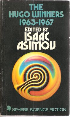 The Hugo Winners Edited by Isaac Asimov. With Jack Vance, Poul Anderson, Gordon R. Dickson, Harlan Ellison and Larry Niven. Science Fiction, Harry Harrison, Larry Niven, Harlan Ellison, English Library, Classic Sci Fi, Isaac Asimov, Sci Fi Books, Fiction Novels