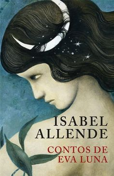 Contos de Eva Luna , Isabel Allende. Compre livros na Fnac.pt