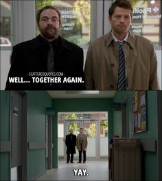 Quote from Supernatural 12x07 │  Crowley: Well… together again. Castiel: Yay.