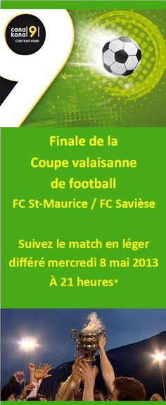 Finale de la Coupe valaisanne de football à suivre sur Canal9 (exclusivité pour les abonnés au téléréseau net+ - nouvelle diffusion sur internet le 9 mai 2013)