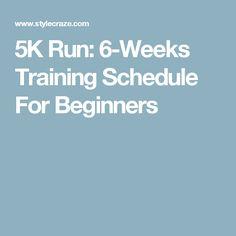 5K Run: 6-Weeks Training Schedule For Beginners