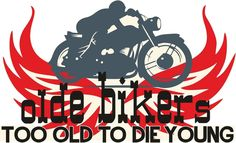 OLD BIKERS TO OLD TO DIE YOUNG T SHIRT MOTOR CYCLE BIKE FUNNY BIKERS RETRO LOOK…
