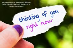 How to Help a Friend Going Through Treatment for Cancer - http://wendy-nielsen.com/2012/10/16/how-to-help-a-friend-going-through-treatment-for-cancer/