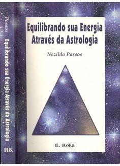 Fotos de  LIVRO - Equilibrando sua Energia Através da Astrologia - Nezilda Passos
