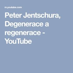 Peter Jentschura, Degenerace a regenerace - YouTube Youtube, Youtubers, Youtube Movies