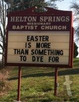 Easter is more than something to dye for – Helton Springs Missionary Baptist Church