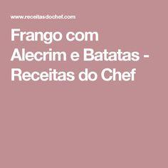 Frango com Alecrim e Batatas - Receitas do Chef