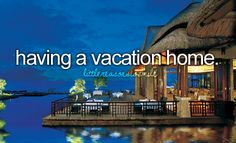 Having a vacation home