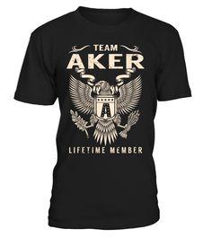 Team AKER Lifetime Member Last Name T-Shirt #TeamAker