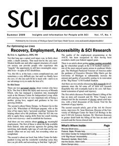 Link goes to PDF.  In this issue of SCI Access: • Recovery, Employment, Accessibility & SCI Research  • A Meaningful Life after an SCI: Motherhood & Helping Others • Help Available in Getting to Employment after SCI • The Stem Cell Promise for People with SCI: An Update  • Ask the Doctor  • Job Search Resources—and an Understanding of SCI