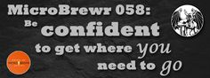 MicroBrewr 058: Be confident to get where you need to go with Stone Brewing Co.