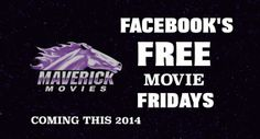 Free Movies every Friday on the Maverick Movies facebook.