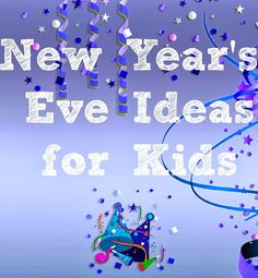 New Year's Eve Ideas for Kids plus 12 songs, printables, kids activities, and decor! #NewYears