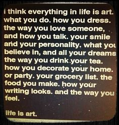 Life. Is. Art. Art. Drives. Life.  #LiveLoveLearn  www.thewriteteachers.com