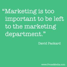 """""""Prose Quote""""--by David Packard. ProseMedia.com is a custom writing service for brands. We write content worth sharing. #Prose #Marketing"""