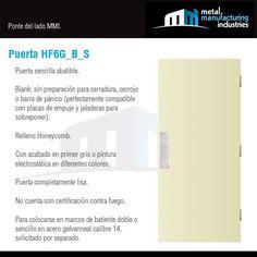 La puerta HF6G_B_S es ideal para espacios al exterior en contacto con la lluvia, sol o brisa marina para mayor resistencia a la corrosión, que necesitan de completa privacidad como pasillos, sanitarios públicos y salones a un nivel industrial, comercial o de servicios. Para mayor información visita nuestro blog: http://mmiopenings.com/puerta-hf6g_b_s/