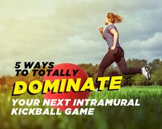 5 Ways to TOTALLY DOMINATE Your Next Intramural Kickball Game