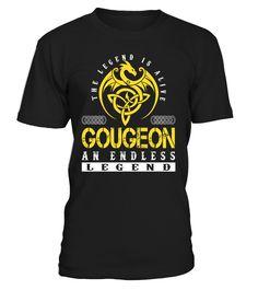 The Legend is Alive GOUGEON An Endless Legend Last Name T-Shirt #LegendIsAlive