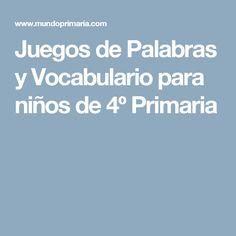 Juegos de Palabras y Vocabulario para niños de 4º Primaria