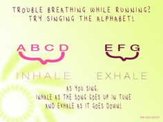 This is one of the best breathing techniques I've ever used, it works with any type of cardio, continue singing the alphabet until your breathing is back under control! :)