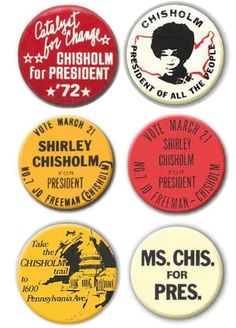 Shirley Chisholm's 1972 Presidential Campaign. Told through buttons [Gallery] #BlackHistoryMonth political campaign buttons