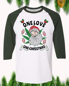 One Love One Christmas Marijuana Raglan T-Shirt Sleeve Adult Unisex Funny Christmas Shirts, First Christmas, Order Prints, First Love, Unisex, Holidays, Sleeves, Mens Tops, Cotton