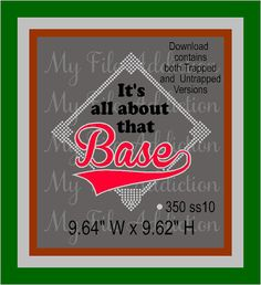 It's All About That Base Baseball Instant Download Rhinestone SVG EPS Design File by MyFileAddiction