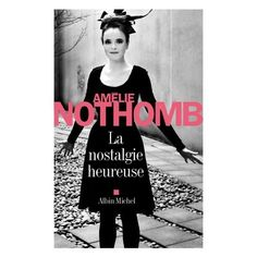 Buy La Nostalgie heureuse by Amélie Nothomb and Read this Book on Kobo's Free Apps. Discover Kobo's Vast Collection of Ebooks and Audiobooks Today - Over 4 Million Titles! Jung So Min, Good Books, Books To Read, My Books, Tsunami, Amelie, Le Secret Du Mari, Ebooks Pdf, Literatura