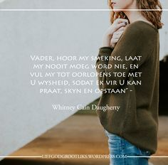 Meet U, Biblical Quotes, Afrikaans, Woman Quotes, Wordpress, Toe, Words, Lady Quotes, Afrikaans Language