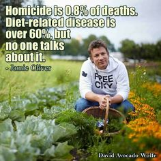 """""""'Homicide is of deaths. Diet-related disease is over but [we tend not to talk] about [& effectively resolve ]it.' -Jamie Oliver """" -Over Grow The System pass on The More You Know, Good To Know, Feel Good, Health Club, Health Diet, What You Eat, Jamie Oliver, Fitness Nutrition, Holistic Nutrition"""
