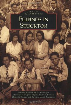 The first Filipino settlers arrived in Stockton, California, around and through most of the century, this city was home to the largest community of Filipinos outside the Philippines. Asian American, American History, University Of The Pacific, Stockton California, Philippines Culture, Filipino Culture, Medicine Book, Historical Society, Pinoy
