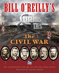 Bill O'Reilly's Legends and Lies: The Civil War by David ... https://www.amazon.com/dp/1250109841/ref=cm_sw_r_pi_dp_x_sAm-ybKG5RGHK