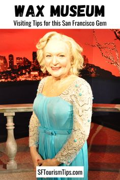Everything you need to know to visit San Francisco's Wax Museum in Fisherman's Wharf. San Francisco Museums, San Francisco Travel, Fisherman's Wharf, Wax Museum, Madame Tussauds, What To Wear