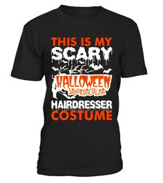 "# My Scary Halloween Spooktacular Hairdresser Costume T-Shirt .  Special Offer, not available in shops      Comes in a variety of styles and colours      Buy yours now before it is too late!      Secured payment via Visa / Mastercard / Amex / PayPal      How to place an order            Choose the model from the drop-down menu      Click on ""Buy it now""      Choose the size and the quantity      Add your delivery address and bank details      And that's it!      Tags: horror, ghost, death…"