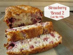 Strawberry Bread II / Call Me PMc - Quick and easy bread, great for breakfast, brunch or snack.