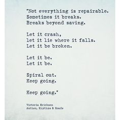 Let it land where it falls. Believe Quotes, Quotes To Live By, Life Quotes, Favorite Quotes, Best Quotes, Victoria Erickson, Most Beautiful Words, Beautiful Poetry, Instagram Bio Quotes