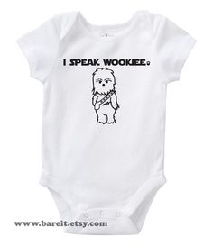 I Speak Wookiee Inspired By Star Wars Cute Geek/Nerd Funny Humor Baby Onesie/Creeper Size 3, 6, 12, 18, 24 month Color White