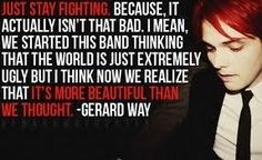 A very deep Gerard quote. then again, aren't they all?