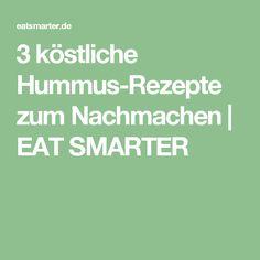 3 köstliche Hummus-Rezepte zum Nachmachen | EAT SMARTER