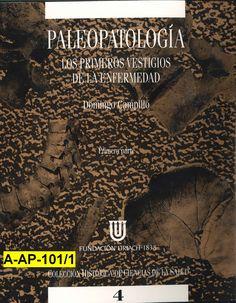 Paleopatología : los primeros vestigios de la enfermedad /Domingo Campillo - Vol. 1