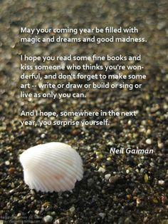 Magic, dreams & good madness  ~Neil Gaiman