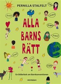 Alla barns rätt : en bilderbok om Barnkonventionen av Pernilla Stalfelt 108 kr