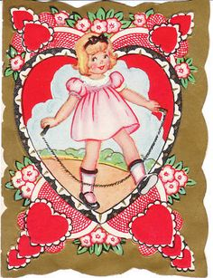 View from the Birdhouse: Wordless Wednesday: Jump Rope Girl Vintage Valentine My Funny Valentine, Valentine Images, Valentine Crafts For Kids, Valentines Day Greetings, Vintage Valentine Cards, Great Valentines Day Gifts, Valentines Day Hearts, Vintage Greeting Cards, Valentine Ideas