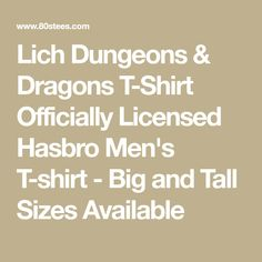 Lich Dungeons & Dragons T-Shirt Officially Licensed Hasbro Men's T-shirt - Big and Tall Sizes Available Holiday List, Dungeons And Dragons, Big, T Shirt, Supreme T Shirt, Tee Shirt, Tee