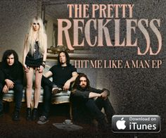 The Pretty Reckless...Hit Me Like A Man <3