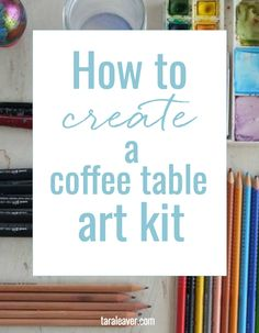 How to create a coffee table art kit - some ideas and examples of how to create a mini studio you can use when you're watching Netflix :)