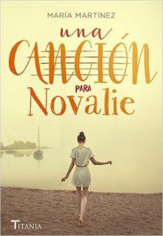 Una canción para Novalie (Titania fresh): Amazon.es: María Martínez: Libros