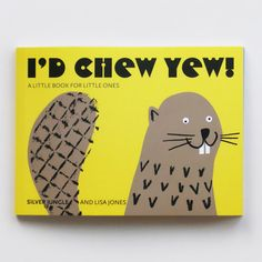 Image of Picture Book | I'd Chew Yew! by SilverJungle & Lisa Jones
