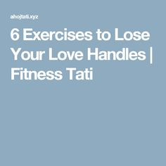 6 Exercises to Lose Your Love Handles | Fitness Tati
