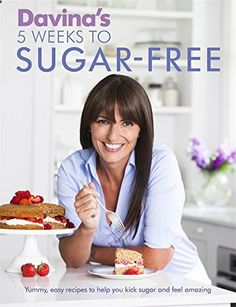 Davina's 5 Weeks to Sugar Free Book contains family-friendly recipes & includes a 5 week meal planner. Davina will help you kick refined sugars - feel & look great. Sugar Free Diet, Sugar Free Recipes, Sugar Diet, Easy Delicious Recipes, Vegan Recipes, Easy Recipes, Vegan Meals, Davina Mccall, Free Diet Plans